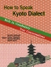 How to Speak Kyoto Dialect 京ことばのはなしかた