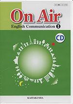 On Air English Communication I <生徒用>音声CD (教科書番号 310)